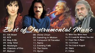 Yanni ,Kitaro , Enya , Vangelis Best of Instrumental Music  - The Greatest Hits Playlis