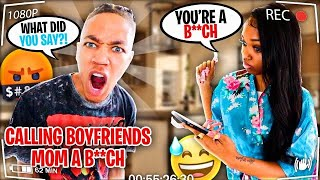 """Calling My Boyfriend's MOM The """"B"""" WORD PRANK To See His Reaction!"""