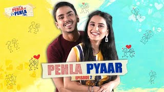 Pehla Pehla | Ep 2/3: PYAAR | Anushka Sharma & Adarsh Gourav | Mini Web Series | Alright!