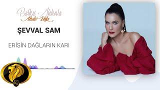 Erisin Dağların Karı Şevval Sam Official audio 2019