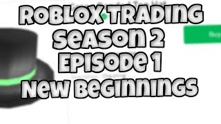 ROBLOX Trading - S2 | E1 - New Beginnings