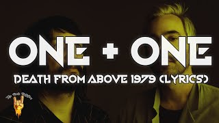 Death From Above 1979 - One + One (Lyrics) - The Rock Rotation