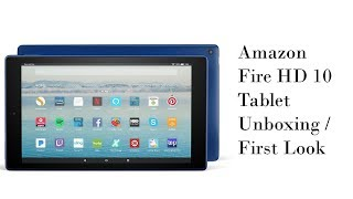 Amazon Fire HD 10 Tablet - Unboxing / First Look