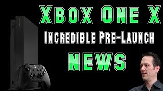 The Xbox One X Gets Incredible Pre-Launch News! Absolutely Fantastic!