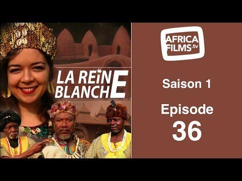 La Reine Blanche épisode 36