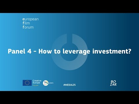 MEDIA 25 - EFF BOZAR: Panel 4 - How to leverage investment?