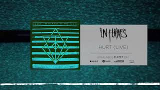In Flames - Hurt / Live (Official Audio)