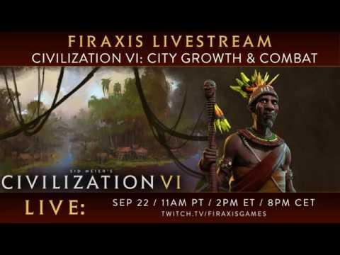 CIVILIZATION VI   Devs Show Off Combat and City Growth 1080p 60fps