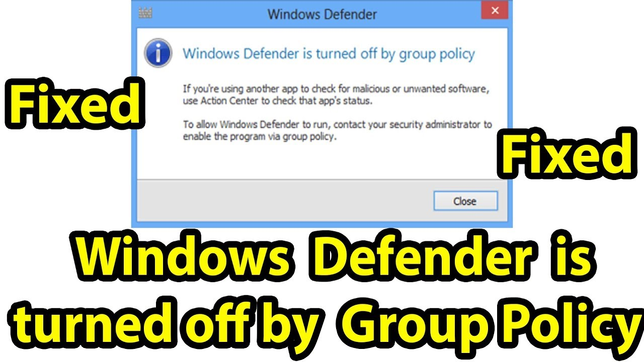 windows defender is disabled by group policy