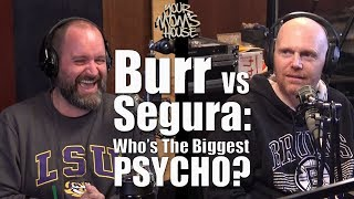 Bill Burr vs. Tom Segura: Who\'s The Bigger Psycho??? - YMH Highlight