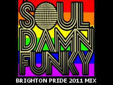 Soul Damn Funky - Brighton Pride - Deep // Soulful // Funky // Jackin: House & Garage Mix