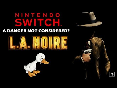 Nintendo Switch - LA Noire Could Be An Oddball