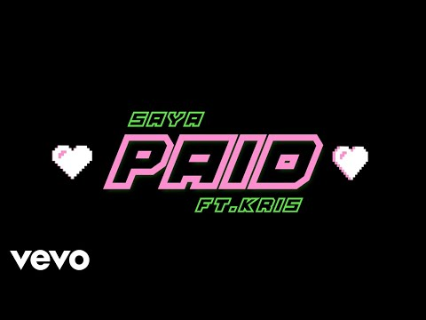Saya - Paid ft. Kris
