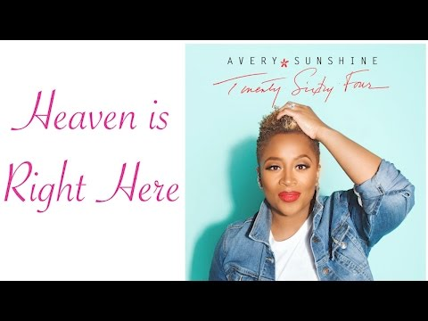 Avery*Sunshine - Heaven is Right Here (feat. Mr Talkbox)