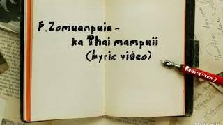 F.Zomuanpuia-Ka thai mampui(lyric)