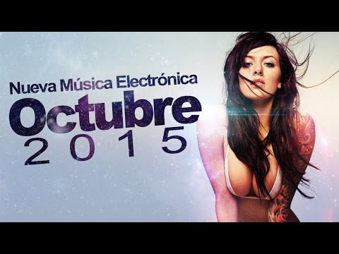 La Mejor Música Electrónica, OCTUBRE 2015 (Con Nombres) - Parte 1