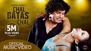 """ CHAL BATAS CHAL : PRAMOD KHAREL - OFFICIAL VIDEO"