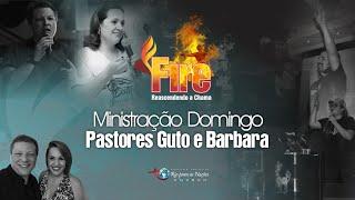 FIRE Reascendendo a chama - Pastores Guto e Bárbara