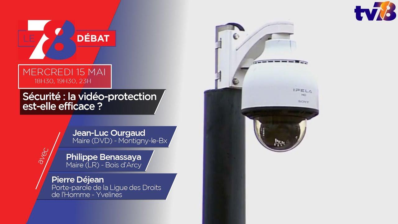 7/8 Le débat. Sécurité : la vidéo-protection est-elle efficace ?
