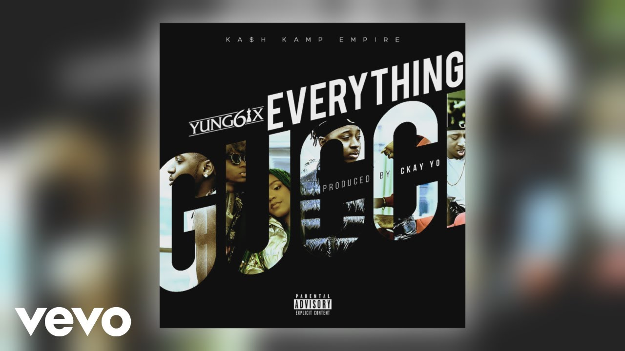 Download Yung6ix - Everything Gucci (Official Audio)