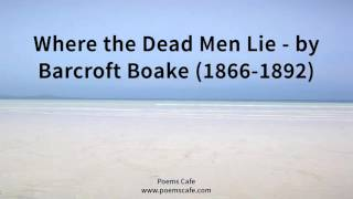 Where the Dead Men Lie   by Barcroft Boake 1866 1892