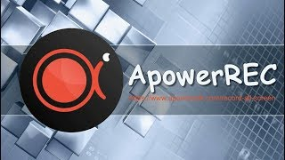 How to Record Screen using ApowerREC?
