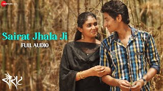 Sairat Zaala Ji - Full Audio Song | Sairat | Ajay Atul | Nagraj Popatrao Manjule