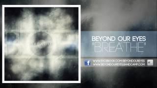 Beyond Our Eyes - Breathe (2012)