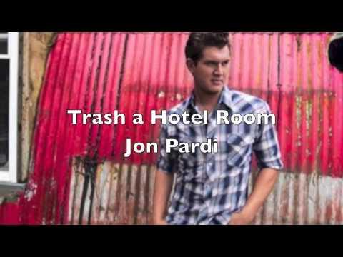 Trash A Hotel Room  Jon Pardi