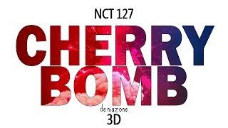 [3D] NCT 127 - CHERRY BOMB (Headphone Needed)