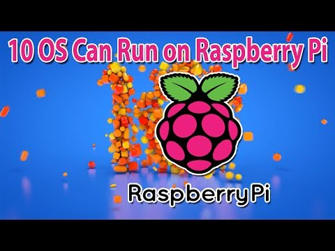 10 Operating Systems Can Run On Raspberry Pi In 2019