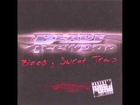 Blade Icewood - Im So Ghetto [Blood Sweat Tears]