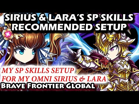 Lara & Sirius SP Skills Setup Recommendation (Brave Frontier Global)