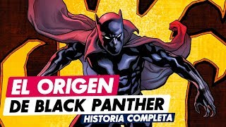¿QUIÉN ES BLACK PANTHER? | CÓMIC NARRADO - HISTORIA COMPLETA