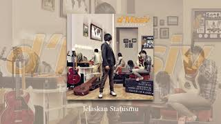 [3.65 MB] D'MASIV - Jelaskan Statusmu (Official Audio)