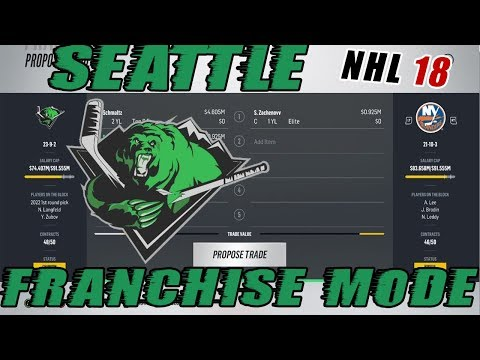 "NHL 18: Seattle Franchise Mode #16 ""BLOCKBUSTER SCHMALTZ TRADE!"""