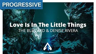 The Blizzard & Denise Rivera - Love Is In The Little Things