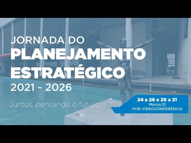 JORNADA DO PLANEJAMENTO ESTRATÉGICO - ABERTURA