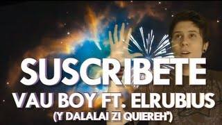 Vau Boy ft. elrubius - Suscribete thumbnail