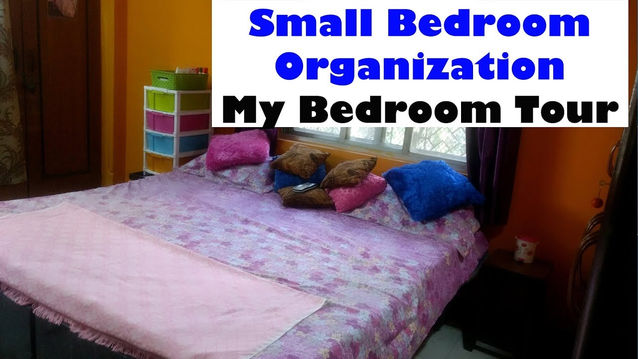 Small Bedroom Organization My Bedroom Tour How To Organize Small Bedroom Of Middle Class House Youtube