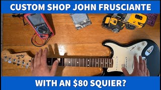 How To Turn An $80 Squier into a John Frusciante 1962 Stratocaster
