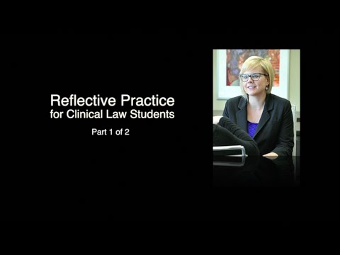 Reflective Practice for Clinical Law Students: Part I