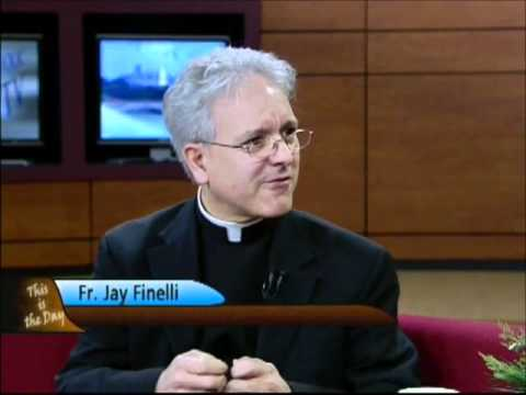 Father Jay Finelli on This is the Day