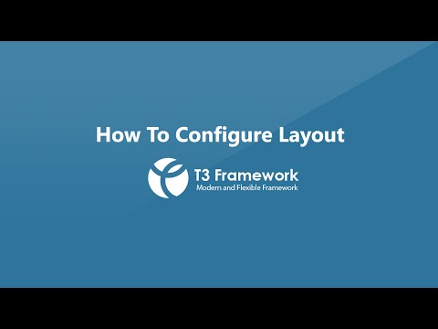 T3 Framework Video Tutorials - Layout Configuration