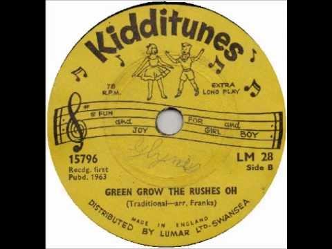 ♫♫'UNKNOWN'♫♫ - GREEN GROW THE RUSHES OH [KIDDITUNES LM28'63].mp3.wmv