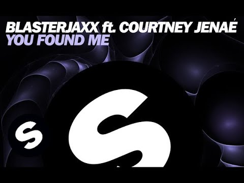 Blasterjaxx ft. Courtney Jenaé - You Found Me (Extended Mix)