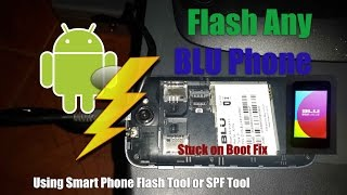 Use Smart Phone Flash Tool to Flash any BLU Smartphone or Fix Stuck on Boot screen issue