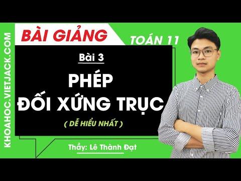 Phép đối xứng trục - Bài 3 - Toán học 11 - Thầy Lê Thành Đạt (DỄ HIỂU NHẤT)