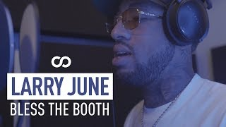 Larry june - bless the booth freestyle ...