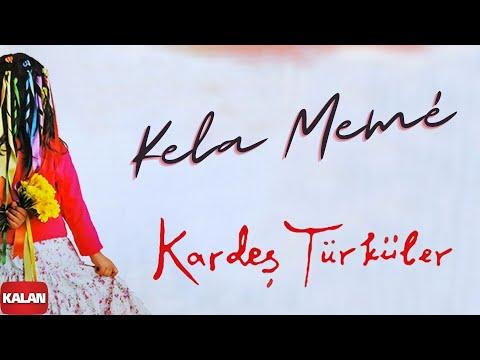 Kardeş Türküler - Kela Meme - Hawar [ Bahar © 2006 Kalan Müzik ]